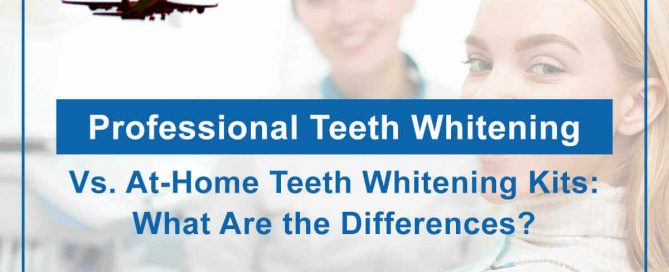 Professional Teeth Whitening Vs. At-Home Teeth Whitening Kits: What Are the Differences?